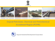 Gujarat Petroleum, Chemical and Petrochemical Investment Region (PCPIR)